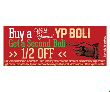 Buy a World Famous YP Boli, Get a Second Boli 1/2 Off