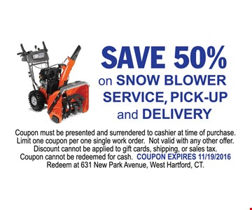 Save 50% on Snow Blower service, pick-up and delivery