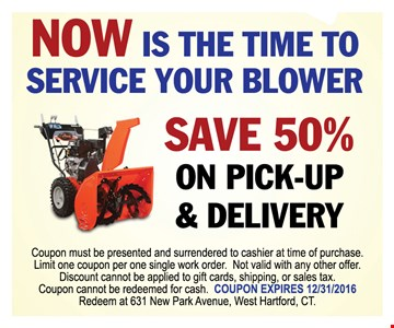 Save 50% on Snow Blower service pick-up and delivery