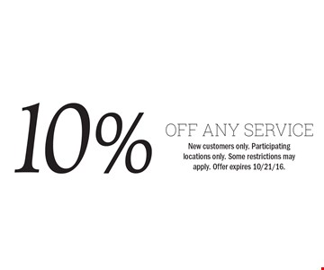 10% Off Any Service. New customers only. Participating locations only. Some restrictions may apply. Offer expires 10/21/16.