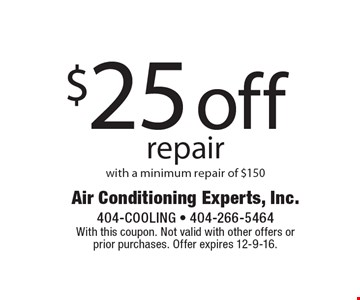 $25 off repair with a minimum repair of $150. With this coupon. Not valid with other offers or prior purchases. Offer expires 12-9-16.