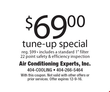 $69.00 tune-up special. Reg. $99 - includes a standard 1