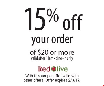 15% off your order of $20 or more. Valid after 11am. Dine-in only. With this coupon. Not valid with other offers. Offer expires 2/3/17.