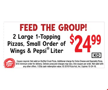 2 large 1-topping pizzas, Small order of wings and a 1lt pepsi for $24.99