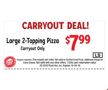 $7.99 Large 2-Topping Pizza Carryout Only