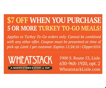 $7 off when you purchase 5 or more turkey to-go meals