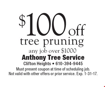 $100 off tree pruning any job over $1000. Must present coupon at time of scheduling job.Not valid with other offers or prior service. Exp. 1-31-17.