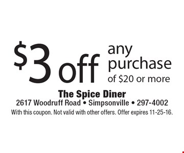 $3 off any purchase of $20 or more. With this coupon. Not valid with other offers. Offer expires 11-25-16.