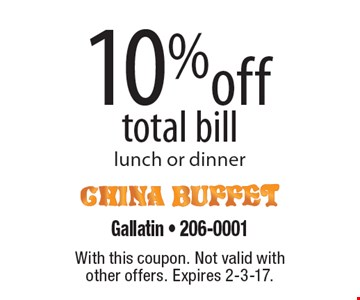10% off total bill lunch or dinner. With this coupon. Not valid with other offers. Expires 2-3-17.