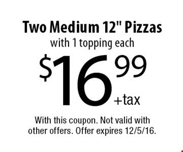 $16.99 Two Medium 12