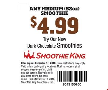 $4.99 any medium (32oz) smoothie