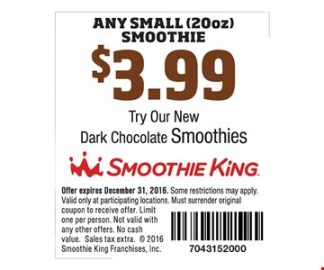 $3.99 any small (20oz) smoothie