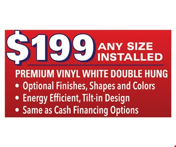 $199 any size premium vinyl white double hung window installed