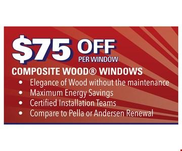 $75 Off Composite Wood Windows