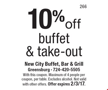 10%off buffet & take-out. With this coupon. Maximum of 4 people per coupon, per table. Excludes alcohol. Not valid with other offers. Offer expires 2/3/17.