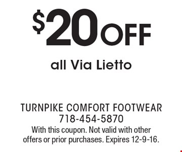 $20 off all Via Lietto. With this coupon. Not valid with other offers or prior purchases. Expires 12-9-16.