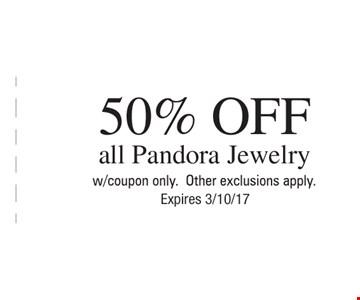50% off all Pandora jewelry