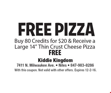 FREE PIZZA. Buy 80 Credits for $20 & Receive a Large 14