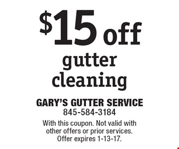 $15 off gutter cleaning. With this coupon. Not valid with other offers or prior services. Offer expires 1-13-17.