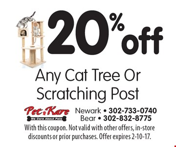 20% off Any Cat Tree Or Scratching Post. With this coupon. Not valid with other offers, in-store discounts or prior purchases. Offer expires 2-10-17.