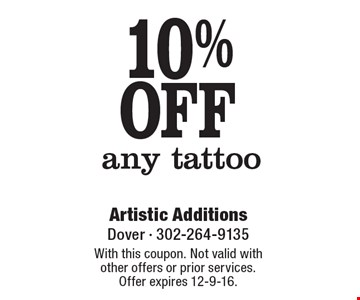 10% OFF any tattoo. With this coupon. Not valid with other offers or prior services.Offer expires 12-9-16.