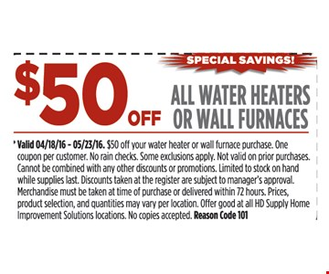 $50 off all water heaters or wall furnances