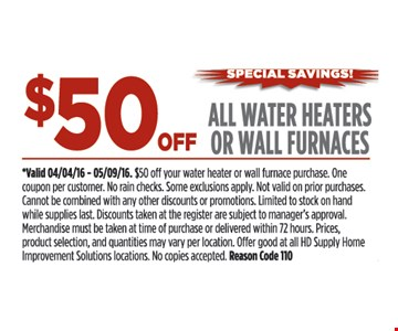 50% Off All Water Heaters or Wall Furnaces