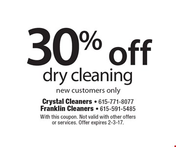 30% off dry cleaning new customers only. With this coupon. Not valid with other offers or services. Offer expires 2-3-17.