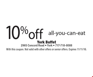 10% off all-you-can-eat. With this coupon. Not valid with other offers or senior offers. Expires 11/11/16.