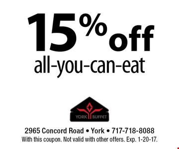 15%off all-you-can-eat. With this coupon. Not valid with other offers. Exp. 1-20-17.