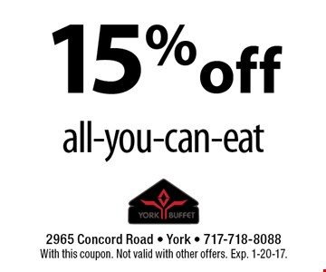 15% off all-you-can-eat . With this coupon. Not valid with other offers. Exp. 1-20-17.