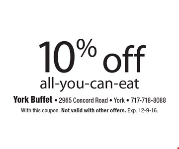 10% off all-you-can-eat. With this coupon. Not valid with other offers. Exp. 12-9-16.
