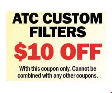$10 Off ATC Custom Filters
