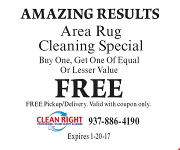 FREE Area Rug Cleaning Special Buy One, Get One Of Equal Or Lesser ValueFREE Pickup/Delivery. Valid with coupon only. Expires 1-20-17