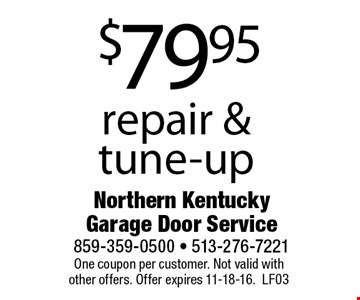 $79.95 repair & tune-up. One coupon per customer. Not valid with other offers. Offer expires 11-18-16.LF03