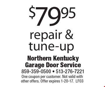 $79.95 repair & tune-up. One coupon per customer. Not valid with other offers. Offer expires 1-20-17. LF03