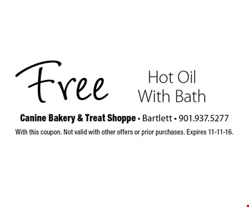 Free Hot Oil With Bath. With this coupon. Not valid with other offers or prior purchases. Expires 11-11-16.