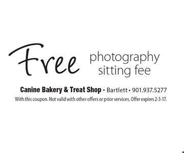 Free photographysitting fee. With this coupon. Not valid with other offers or prior services. Offer expires 2-3-17.