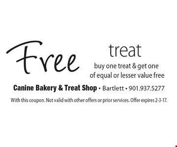 Free treat. Buy one treat & get one of equal or lesser value free. With this coupon. Not valid with other offers or prior services. Offer expires 2-3-17.