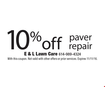 10% off paver repair. With this coupon. Not valid with other offers or prior services. Expires 11/11/16.