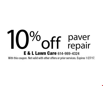 10% off paver repair. With this coupon. Not valid with other offers or prior services. Expires 1/27/17.