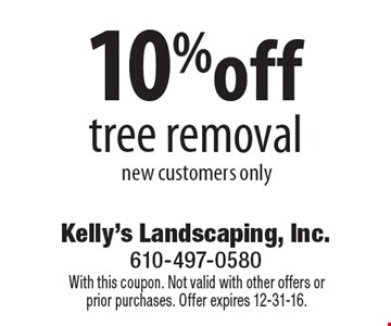 10%off tree removal, new customers only. With this coupon. Not valid with other offers or prior purchases. Offer expires 12-31-16.