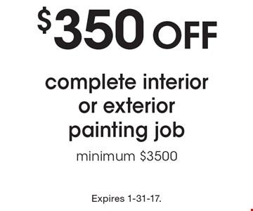 $350 off complete interior or exterior painting job. Minimum $3500. Expires 1-31-17.