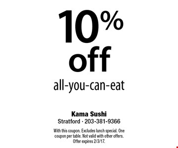 10% off all-you-can-eat. With this coupon. Excludes lunch special. One coupon per table. Not valid with other offers.Offer expires 2/3/17.