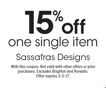 15% off one single item. With this coupon. Not valid with other offers or prior purchases. Excludes Brighton and Ronaldo. Offer expires 2-3-17.