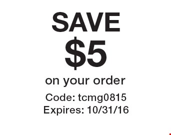 Save $5 on your order. Code: tcmg0815. Expires: 10/31/16