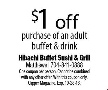 $1 off purchase of an adult buffet & drink. One coupon per person. Cannot be combinedwith any other offer. With this coupon only.Clipper Magazine. Exp. 10-28-16.