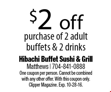 $2 off purchase of 2 adult buffets & 2 drinks. One coupon per person. Cannot be combinedwith any other offer. With this coupon only.Clipper Magazine. Exp. 10-28-16.