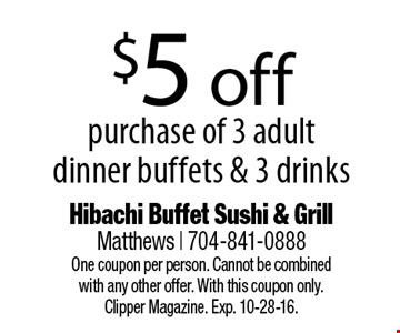 $5 off purchase of 3 adult dinner buffets & 3 drinks. One coupon per person. Cannot be combinedwith any other offer. With this coupon only.Clipper Magazine. Exp. 10-28-16.