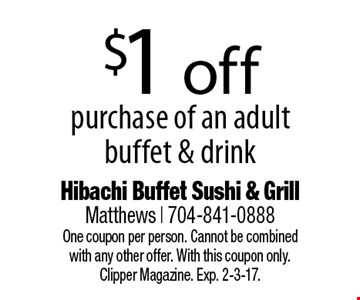 $1 off purchase of an adult buffet & drink. One coupon per person. Cannot be combined with any other offer. With this coupon only. Clipper Magazine. Exp. 2-3-17.